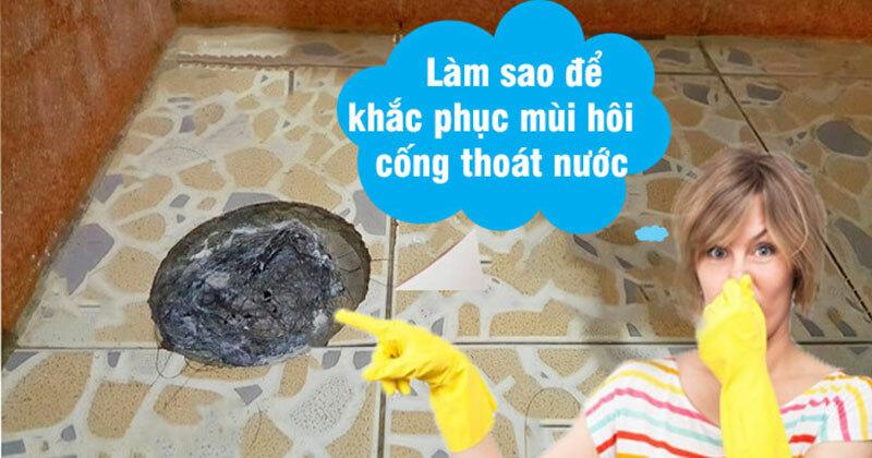 khắc phục mùi hôi cống thoát nước